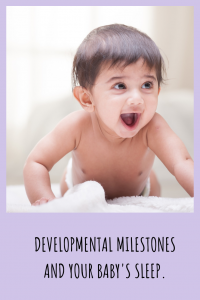 Find out the major developmental milestones that can disrupt sleep and what you can do to help minis the disruption.
