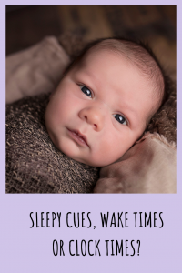 Determine when to use sleepy cues, wake times or clock times for your baby's sleep.
