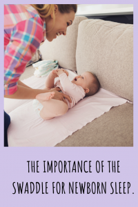 The importance of the swaddle for newborn sleep.